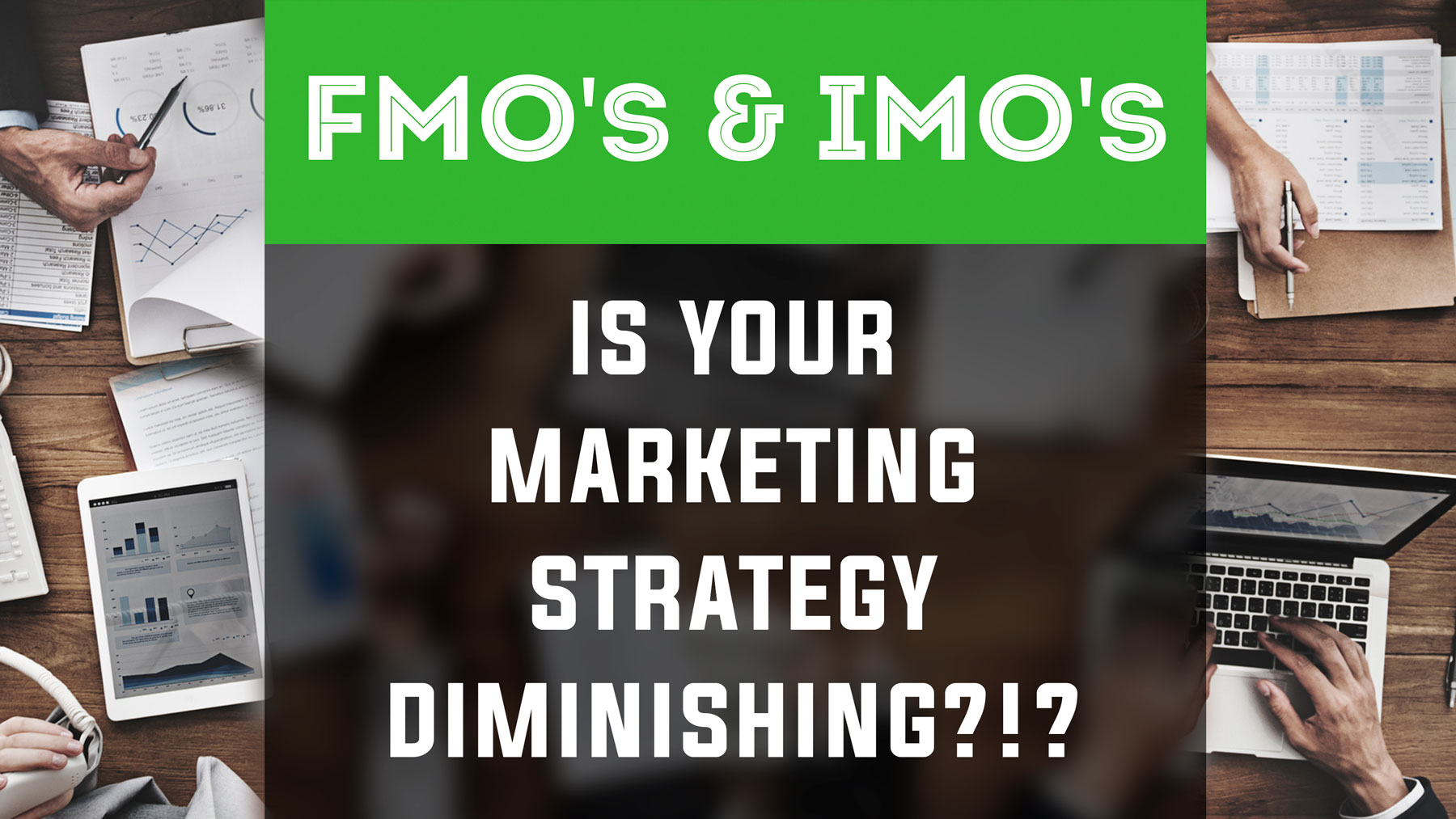 Fmo Imo financial advisor marketing